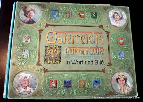 One of my husband's finds: a beautifully illustrated coffee table book about Austria (at that time an Empire) with an inscription from 1912 on the flyleaf.