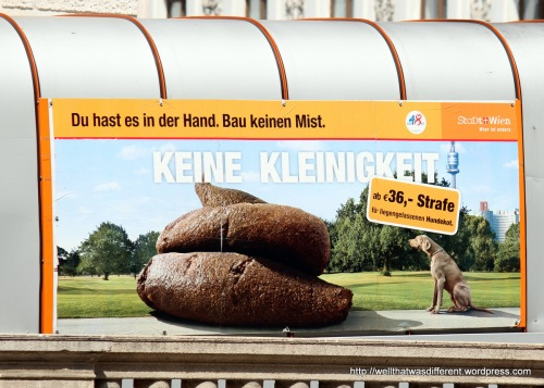 Anti-dog poop poster on a trash truck. Actually I like this campaign: people should have to look at what their dog is dumping on the sidewalk! Three cheers for Vienna's dog poop police.